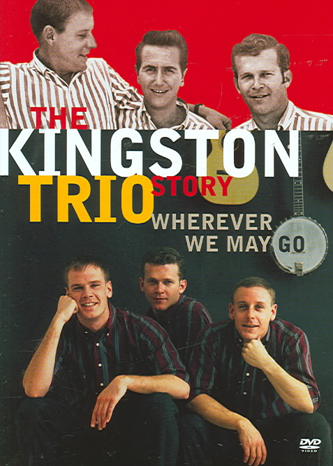 KINGSTON TRIO STORY:WHEREVER WE MAY G BY KINGSTON TRIO (DVD)