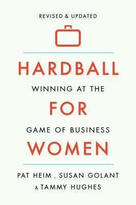 Hardball for Women By Heim, Pat/ Hughes, Tammy/ Golant, Susan K.