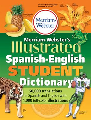 Merriam-Webster's Illustrated Spanish-English Student Dictionary By Merriam-Webster (COR)